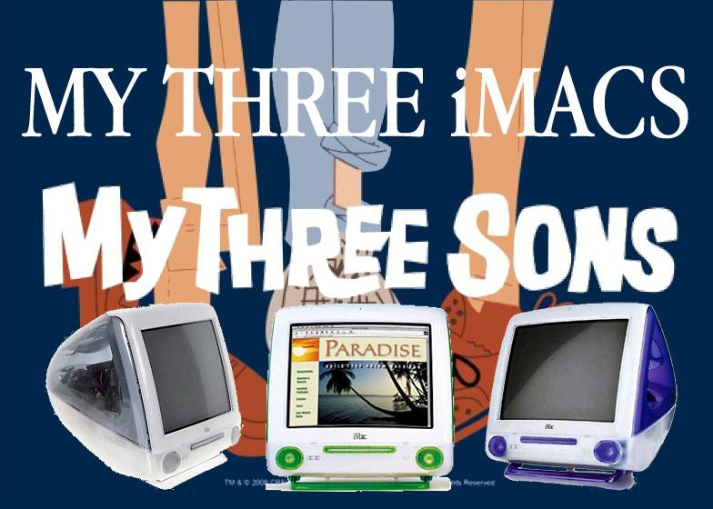 My 3 Sons, My 3 iMacs